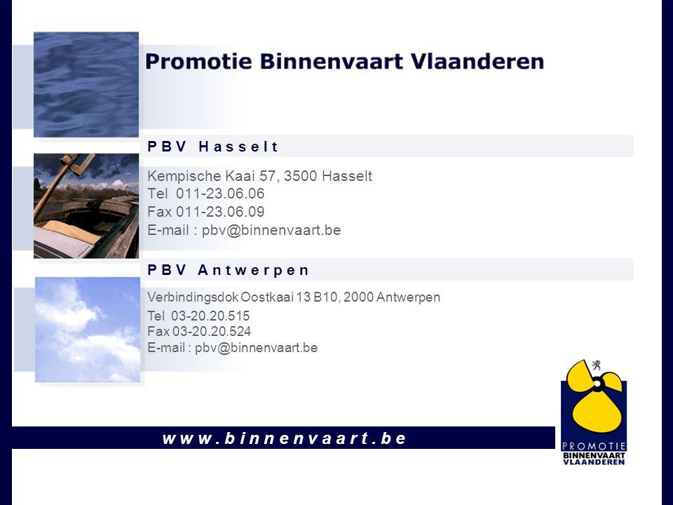 w w w. b i n n e n v a a r t. b e Kempische Kaai 57, 3500 Hasselt Tel 011-23.06.06 Fax 011-23.06.09 E-mail : pbv@binnenvaart.be P B V H a s s e l t Ve