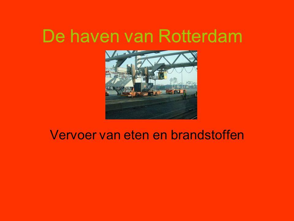 De haven van Rotterdam Vervoer van eten en brandstoffen