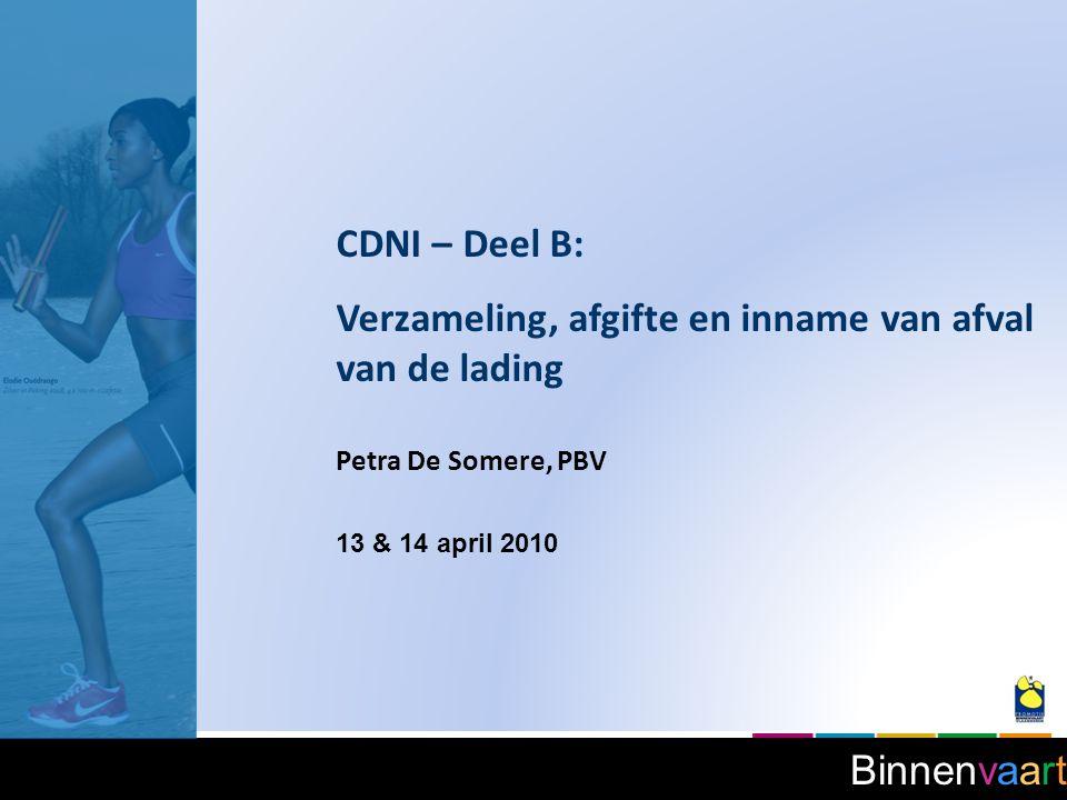Binnenvaart CDNI – Deel B: Verzameling, afgifte en inname van afval van de lading Petra De Somere, PBV 13 & 14 april 2010