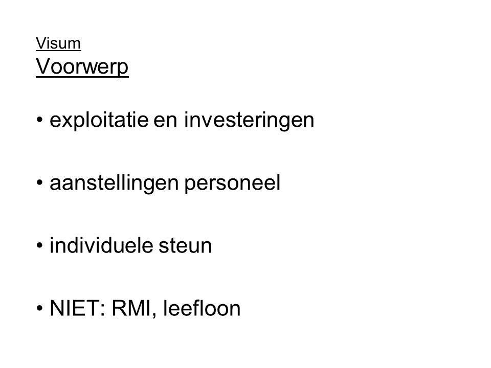 Visum Voorwerp exploitatie en investeringen aanstellingen personeel individuele steun NIET: RMI, leefloon