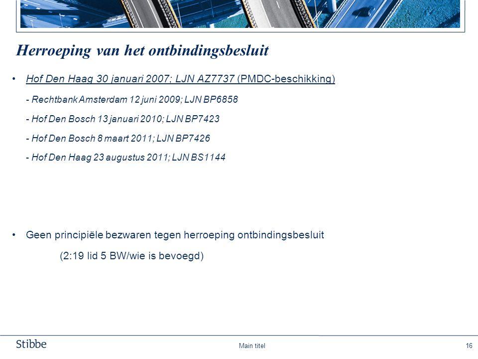 Main titel16 Herroeping van het ontbindingsbesluit Hof Den Haag 30 januari 2007; LJN AZ7737 (PMDC-beschikking) - Rechtbank Amsterdam 12 juni 2009; LJN