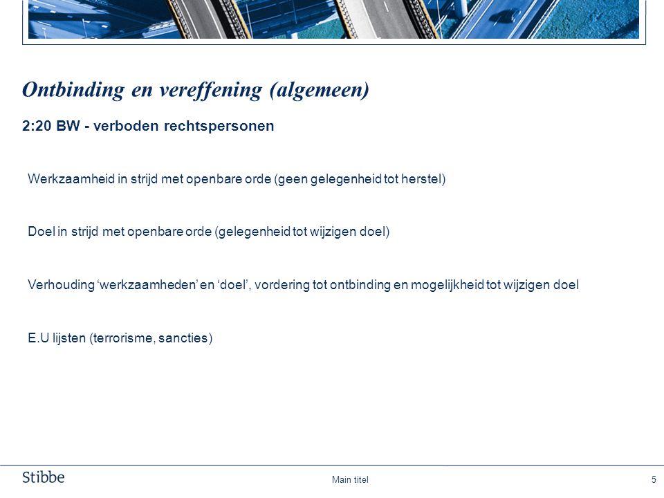 Main titel16 Herroeping van het ontbindingsbesluit Hof Den Haag 30 januari 2007; LJN AZ7737 (PMDC-beschikking) - Rechtbank Amsterdam 12 juni 2009; LJN BP6858 - Hof Den Bosch 13 januari 2010; LJN BP7423 - Hof Den Bosch 8 maart 2011; LJN BP7426 - Hof Den Haag 23 augustus 2011; LJN BS1144 Geen principiële bezwaren tegen herroeping ontbindingsbesluit (2:19 lid 5 BW/wie is bevoegd)