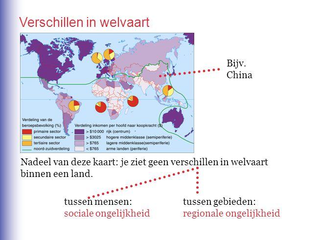 Nadeel van deze kaart: je ziet geen verschillen in welvaart binnen een land. tussen mensen: sociale ongelijkheid tussen gebieden: regionale ongelijkhe