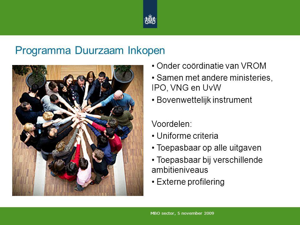 MBO sector, 5 november 2009 Voorgeschiedenis en ambities duurzaam inkopen PreDo Motie Koopmans/De Krom Ambities duurzaam inkopen: Rijk Provincies Gemeenten Waterschappen.