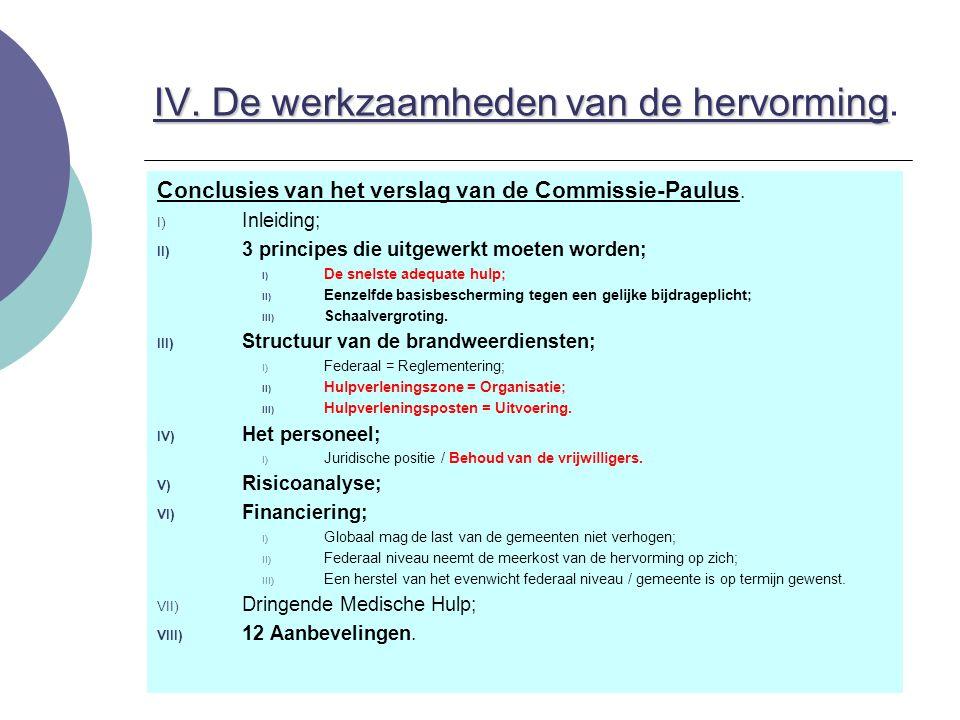 IV. De werkzaamheden van de hervorming IV. De werkzaamheden van de hervorming. Conclusies van het verslag van de Commissie-Paulus. I) Inleiding; II) 3