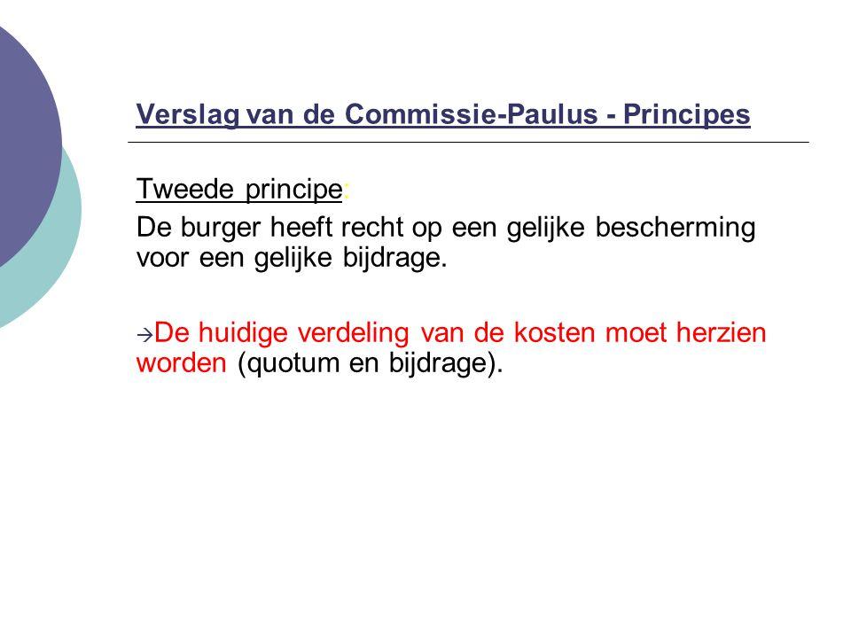 Tweede principe: De burger heeft recht op een gelijke bescherming voor een gelijke bijdrage.  De huidige verdeling van de kosten moet herzien worden