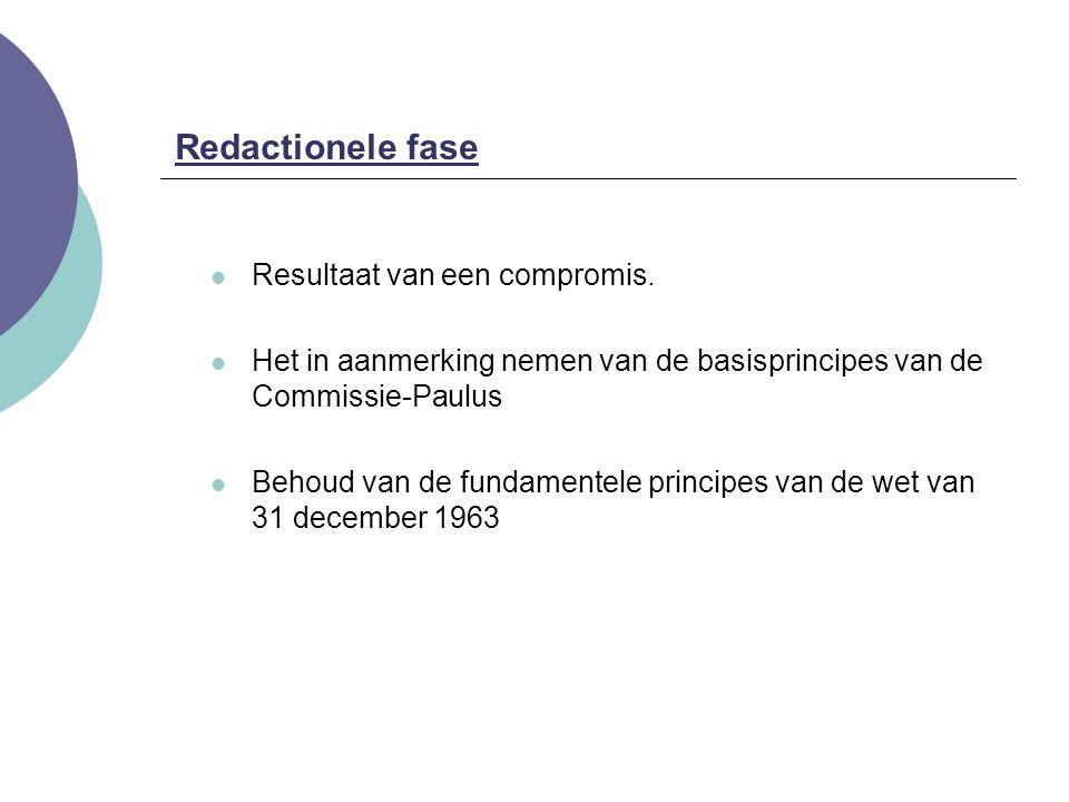 Resultaat van een compromis. Het in aanmerking nemen van de basisprincipes van de Commissie-Paulus Behoud van de fundamentele principes van de wet van