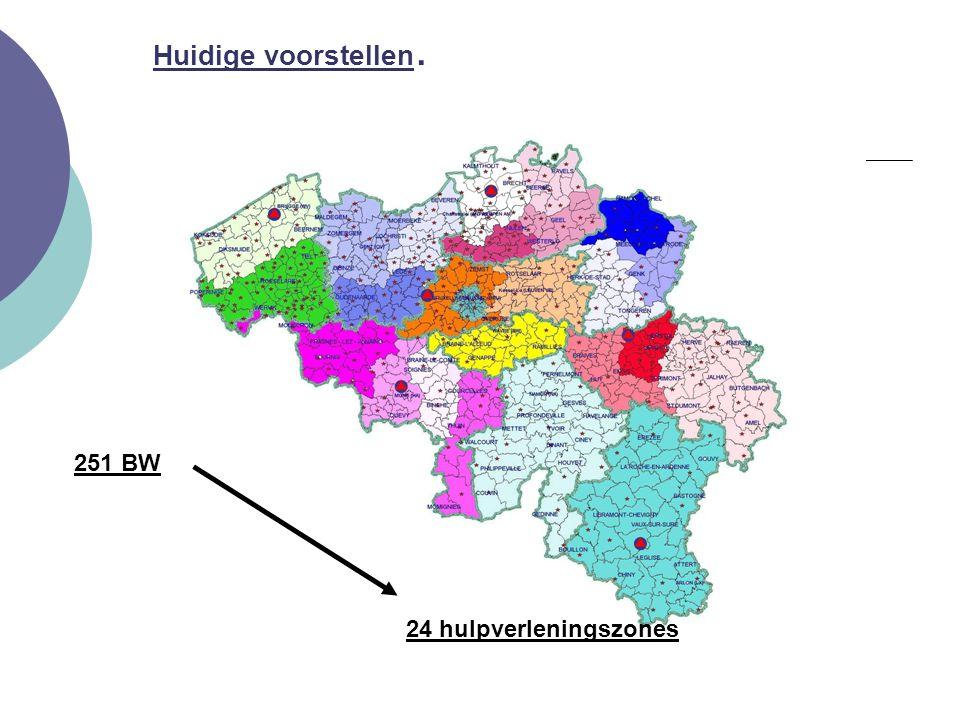 Huidige voorstellen. 24 hulpverleningszones 251 BW