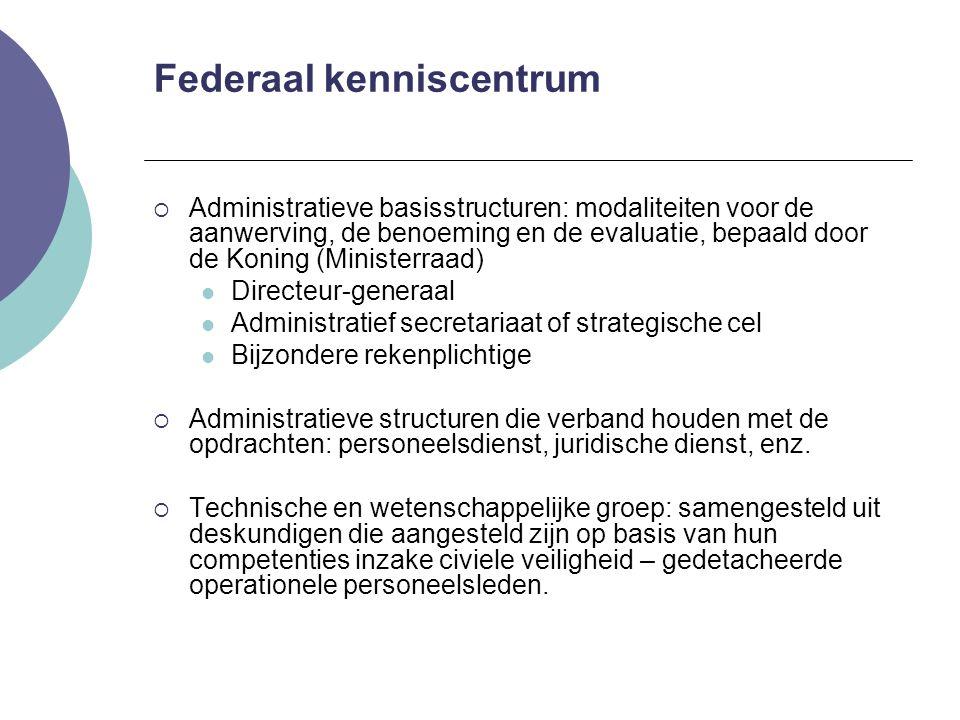 Federaal kenniscentrum  Administratieve basisstructuren: modaliteiten voor de aanwerving, de benoeming en de evaluatie, bepaald door de Koning (Minis