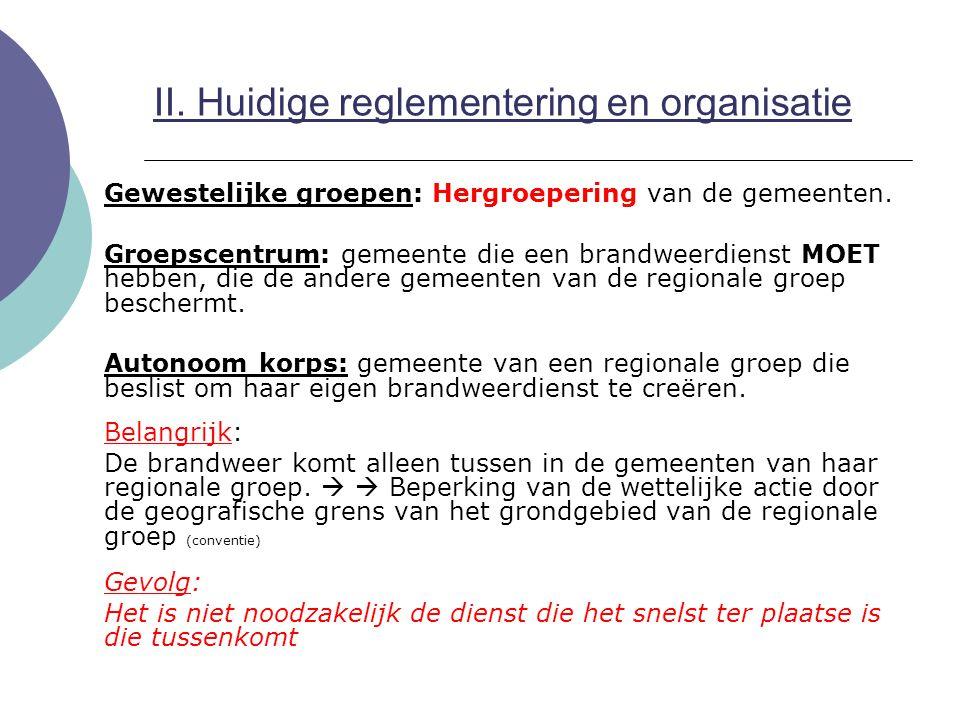 Gewestelijke groepen: Hergroepering van de gemeenten. Groepscentrum: gemeente die een brandweerdienst MOET hebben, die de andere gemeenten van de regi