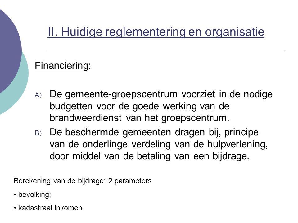 Financiering: A) De gemeente-groepscentrum voorziet in de nodige budgetten voor de goede werking van de brandweerdienst van het groepscentrum. B) De b