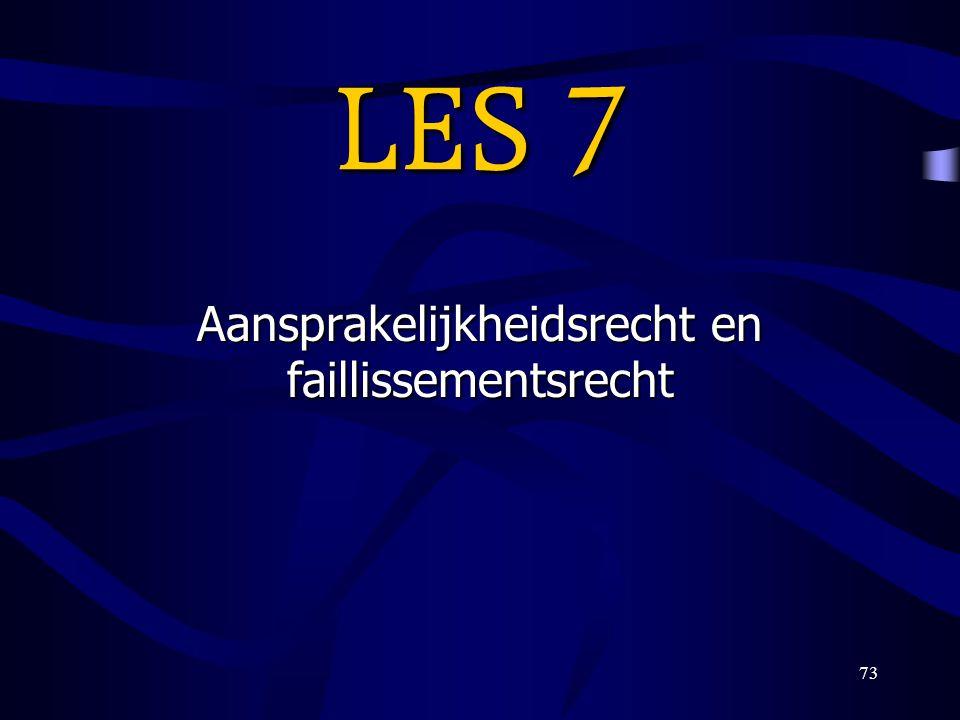 73 LES 7 Aansprakelijkheidsrecht en faillissementsrecht