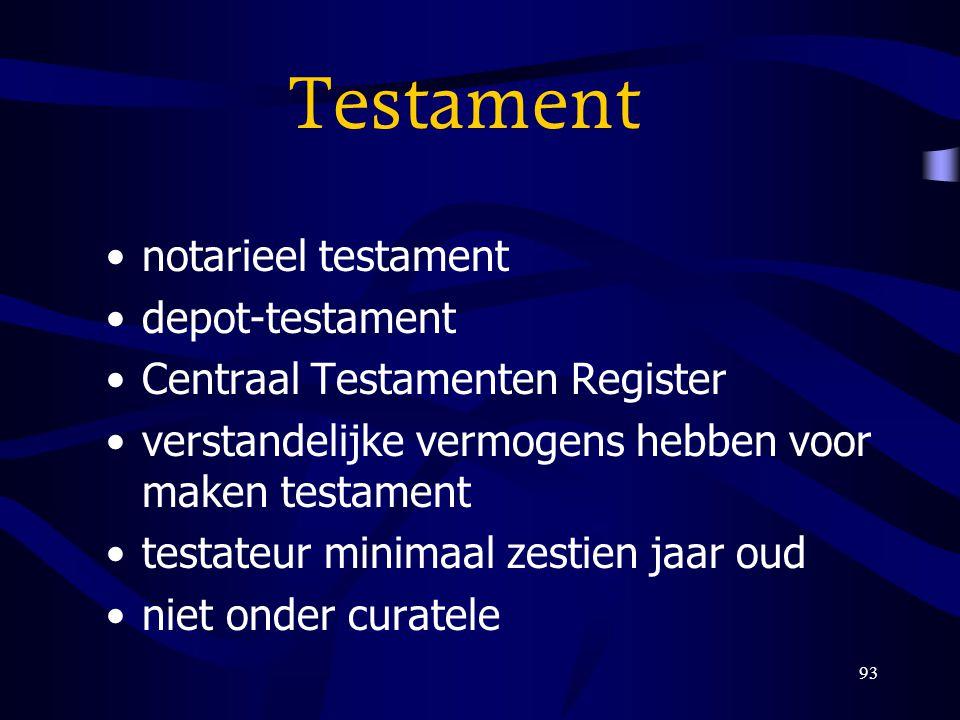 93 Testament notarieel testament depot-testament Centraal Testamenten Register verstandelijke vermogens hebben voor maken testament testateur minimaal
