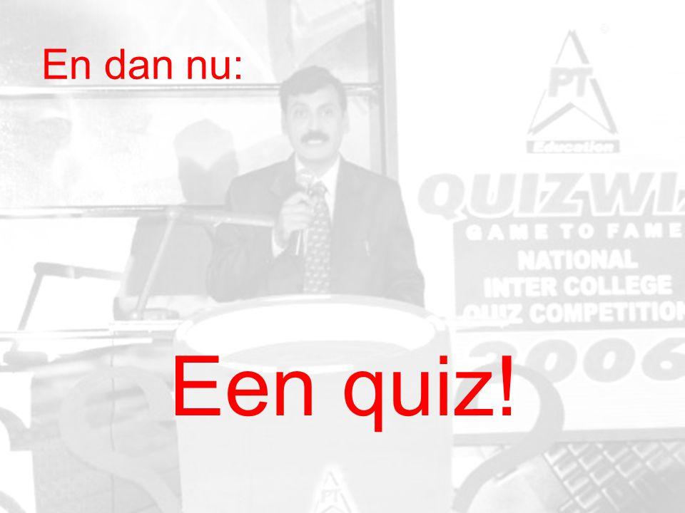 En dan nu: Een quiz!