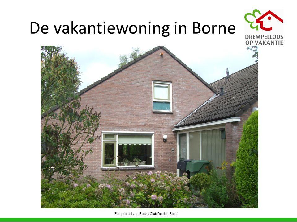 De vakantiewoning in Borne Een project van Rotary Club Delden-Borne