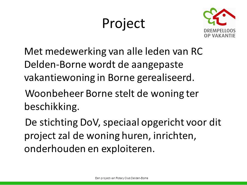 Project Met medewerking van alle leden van RC Delden-Borne wordt de aangepaste vakantiewoning in Borne gerealiseerd.