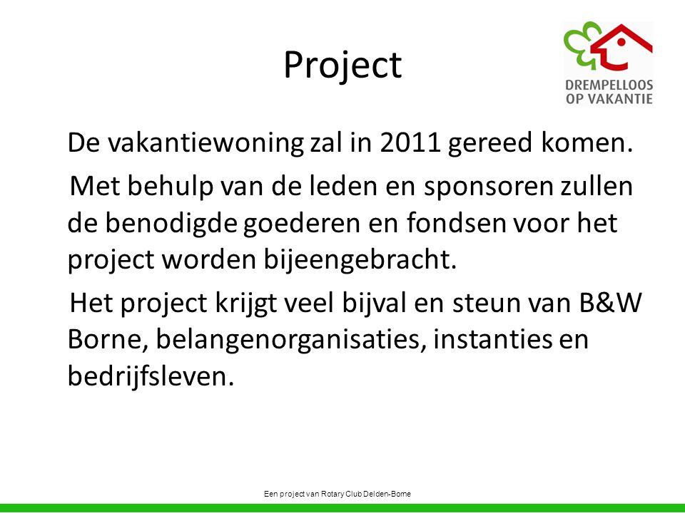 Project De vakantiewoning zal in 2011 gereed komen.
