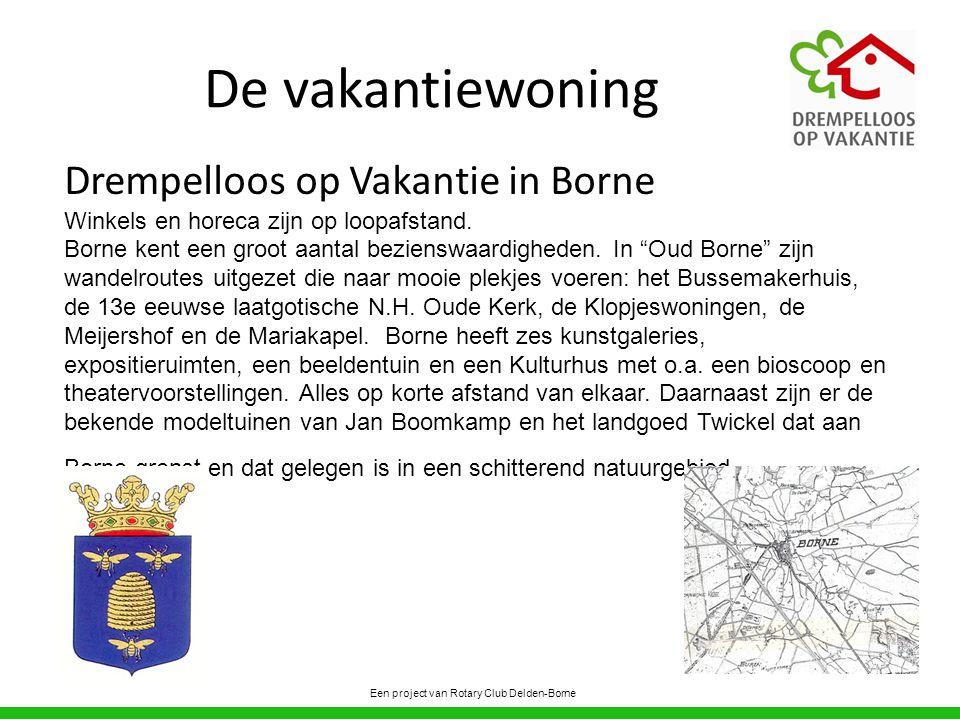 De vakantiewoning Een project van Rotary Club Delden-Borne Drempelloos op Vakantie in Borne Winkels en horeca zijn op loopafstand.