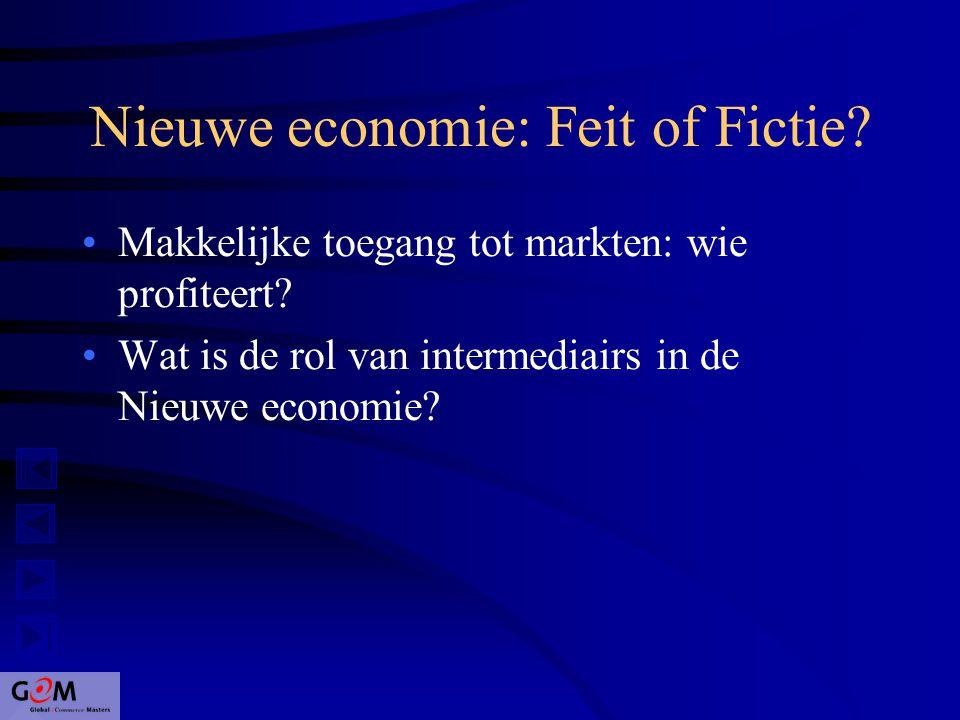 Nieuwe economie: Feit of Fictie. Makkelijke toegang tot markten: wie profiteert.
