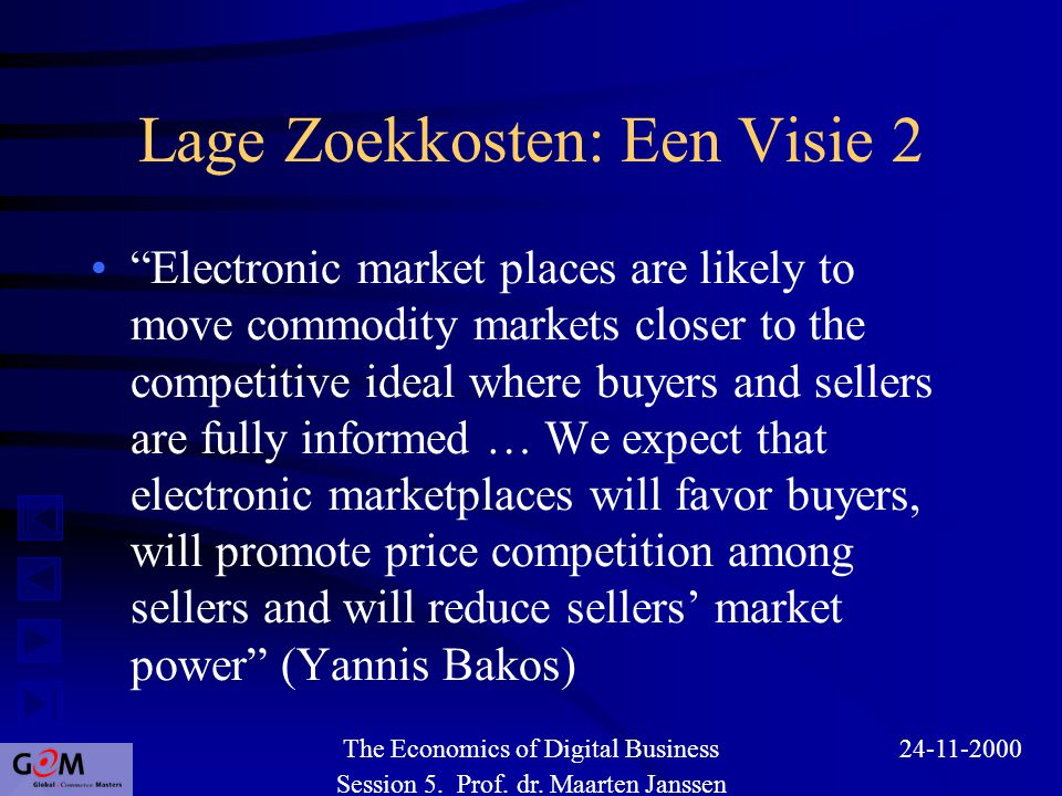 "Lage Zoekkosten: Een Visie 2 ""Electronic market places are likely to move commodity markets closer to the competitive ideal where buyers and sellers a"