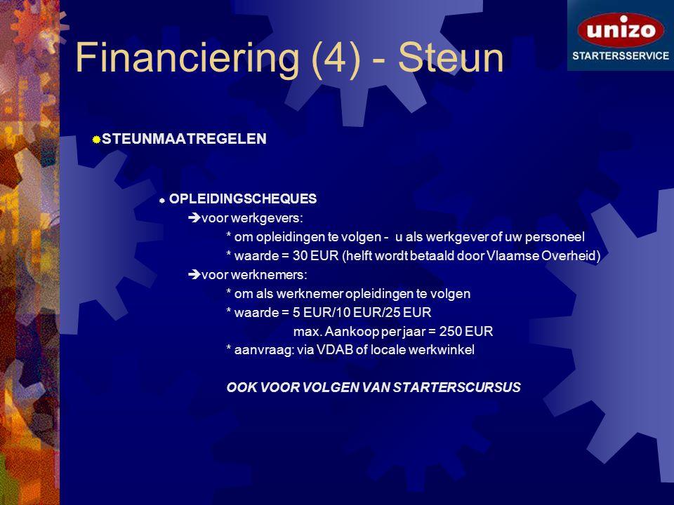 Financiering (4) - Steun  STEUNMAATREGELEN  OPLEIDINGSCHEQUES  voor werkgevers: * om opleidingen te volgen - u als werkgever of uw personeel * waar