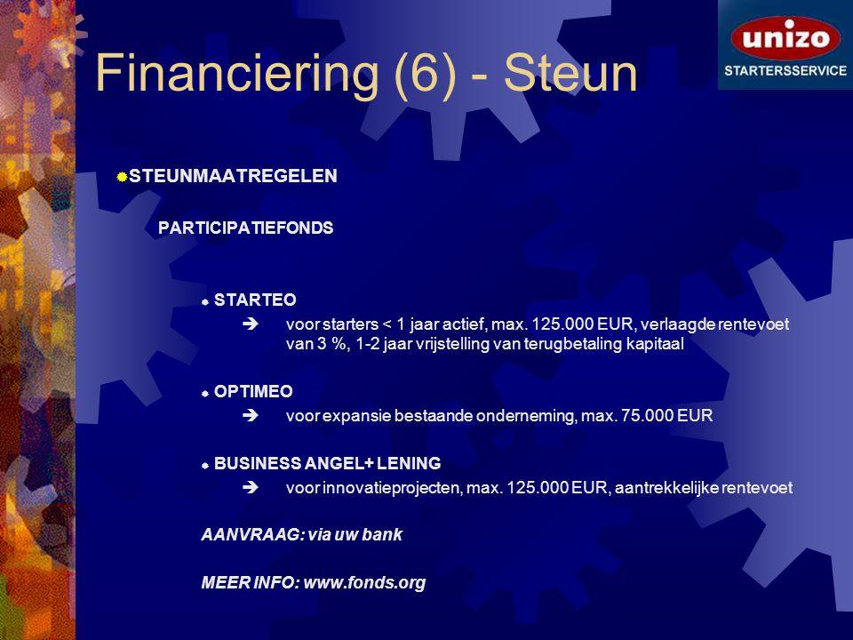 Financiering (6) - Steun  STEUNMAATREGELEN PARTICIPATIEFONDS  STARTEO  voor starters < 1 jaar actief, max. 125.000 EUR, verlaagde rentevoet van 3 %