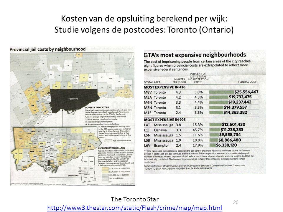 Kosten van de opsluiting berekend per wijk: Studie volgens de postcodes: Toronto (Ontario) 20 The Toronto Star http://www3.thestar.com/static/Flash/crime/map/map.html
