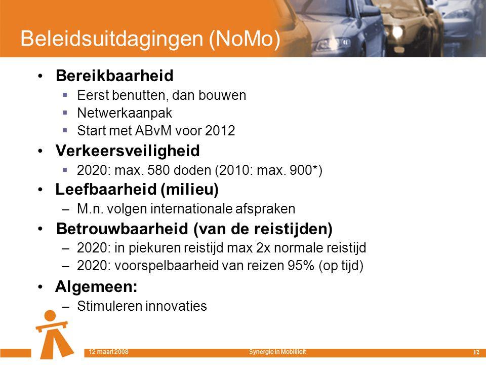 Beleidsuitdagingen (NoMo) Bereikbaarheid  Eerst benutten, dan bouwen  Netwerkaanpak  Start met ABvM voor 2012 Verkeersveiligheid  2020: max.