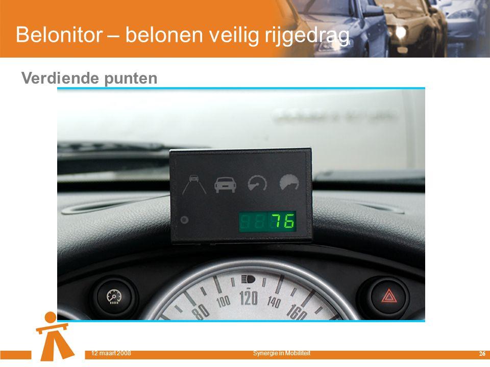 Belonitor – belonen veilig rijgedrag Verdiende punten 26 12 maart 2008Synergie in Mobiliteit