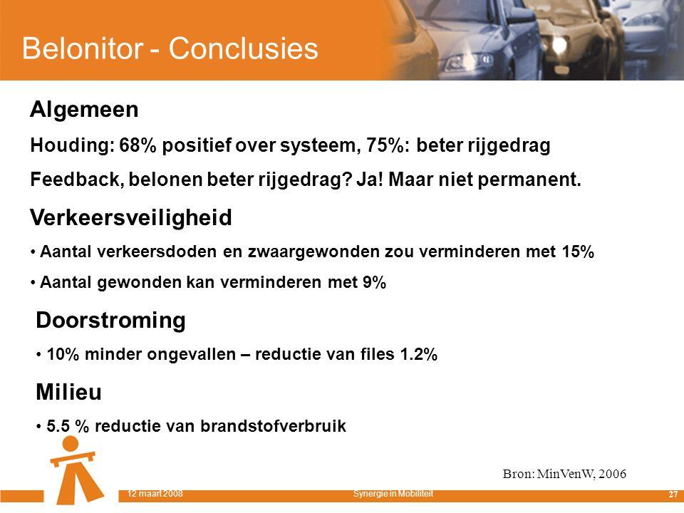 Belonitor - Conclusies Algemeen Houding: 68% positief over systeem, 75%: beter rijgedrag Feedback, belonen beter rijgedrag.