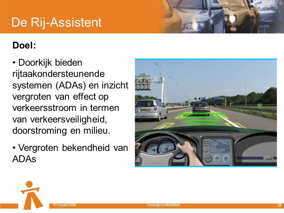De Rij-Assistent Doel: Doorkijk bieden rijtaakondersteunende systemen (ADAs) en inzicht vergroten van effect op verkeersstroom in termen van verkeersveiligheid, doorstroming en milieu.