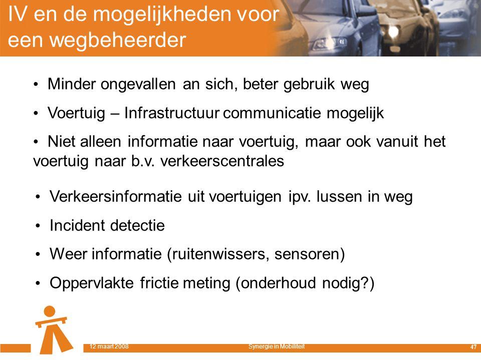 IV en de mogelijkheden voor een wegbeheerder Minder ongevallen an sich, beter gebruik weg Voertuig – Infrastructuur communicatie mogelijk Niet alleen informatie naar voertuig, maar ook vanuit het voertuig naar b.v.