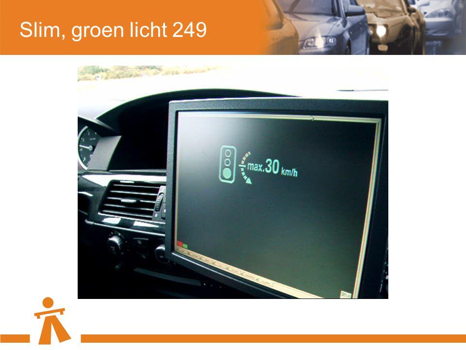 Slim, groen licht 249