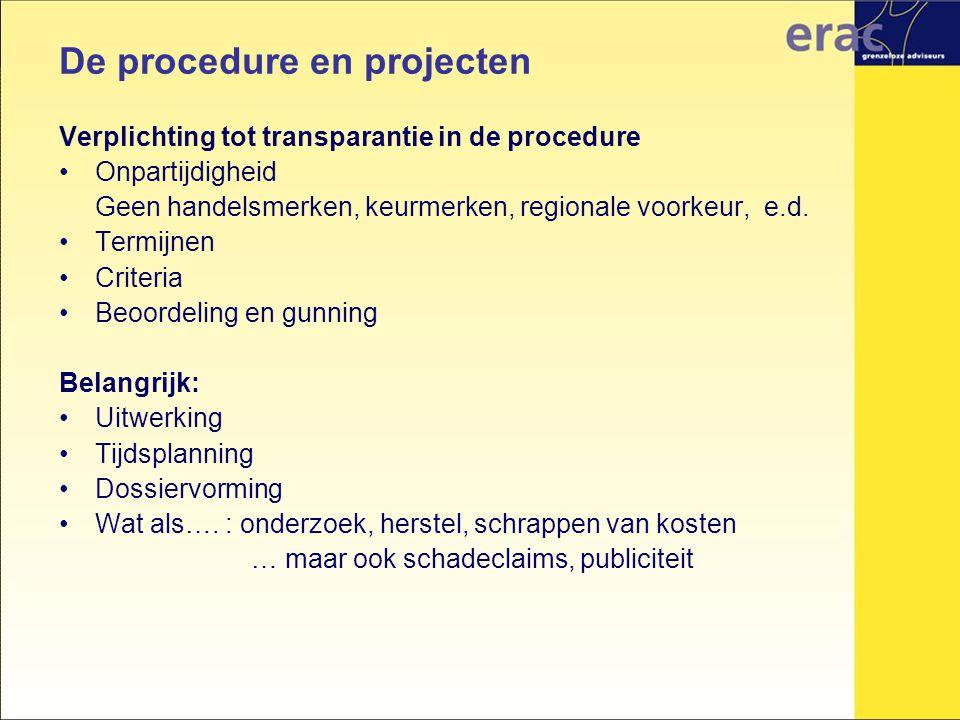 Verplichting tot transparantie in de procedure Onpartijdigheid Geen handelsmerken, keurmerken, regionale voorkeur, e.d. Termijnen Criteria Beoordeling