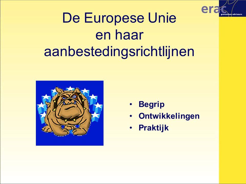 De Europese Unie en haar aanbestedingsrichtlijnen Begrip Ontwikkelingen Praktijk