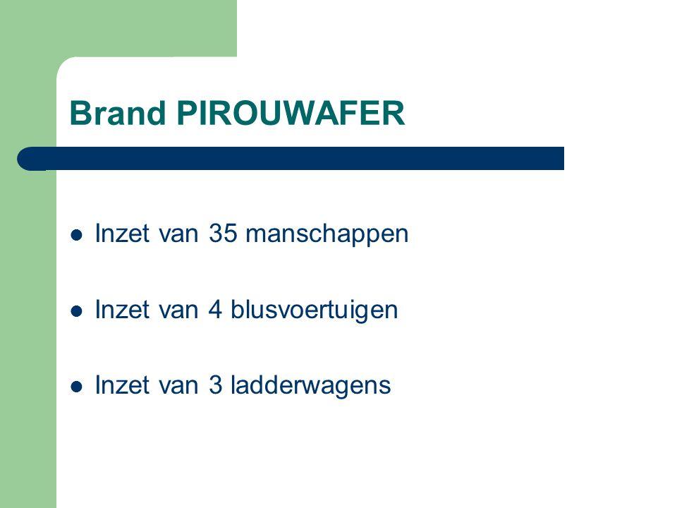 Brand PIROUWAFER Inzet van 35 manschappen Inzet van 4 blusvoertuigen Inzet van 3 ladderwagens