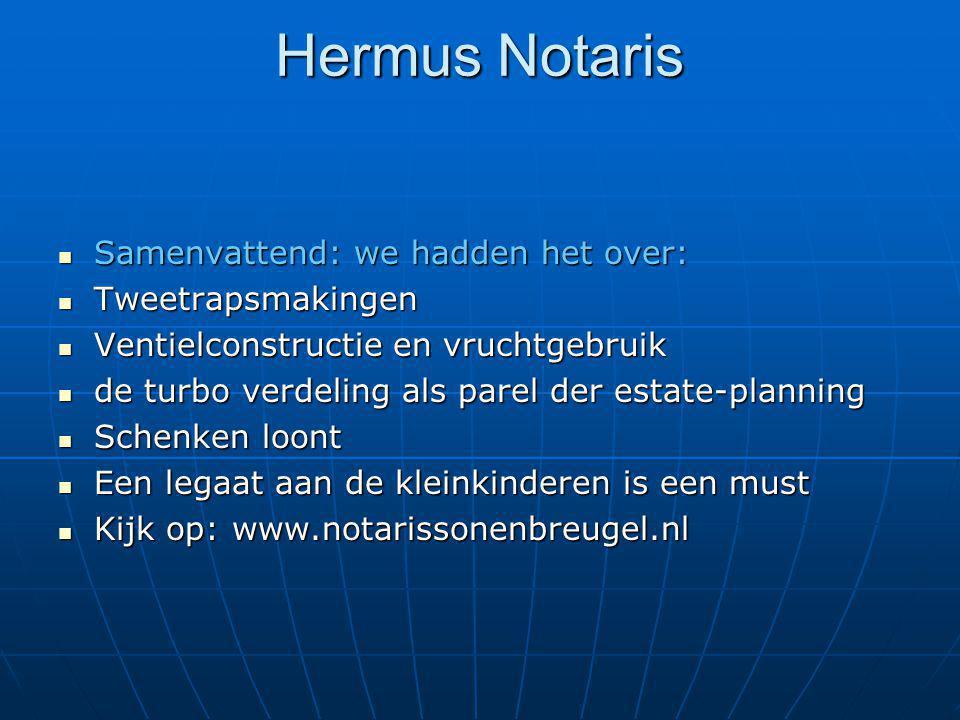Hermus Notaris Samenvattend: we hadden het over: Samenvattend: we hadden het over: Tweetrapsmakingen Tweetrapsmakingen Ventielconstructie en vruchtgeb