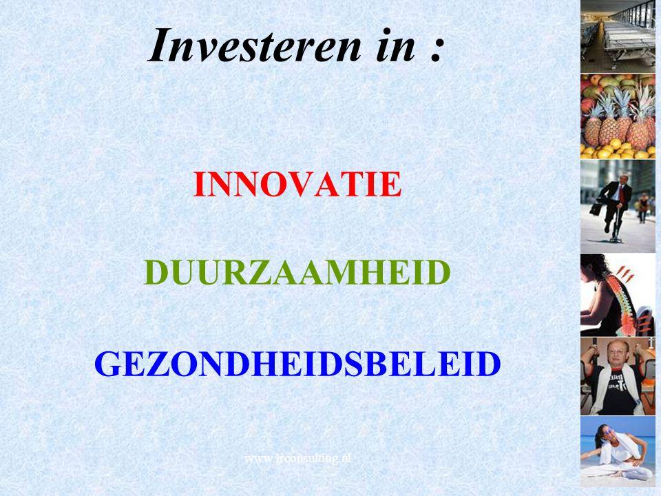 www.lrconsulting.nl Investeren in : INNOVATIE DUURZAAMHEID GEZONDHEIDSBELEID