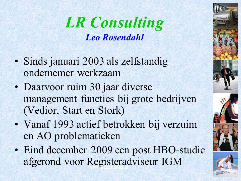LR Consulting Leo Rosendahl Sinds januari 2003 als zelfstandig ondernemer werkzaam Daarvoor ruim 30 jaar diverse management functies bij grote bedrijv