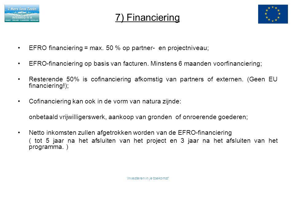 7) Financiering EFRO financiering = max.
