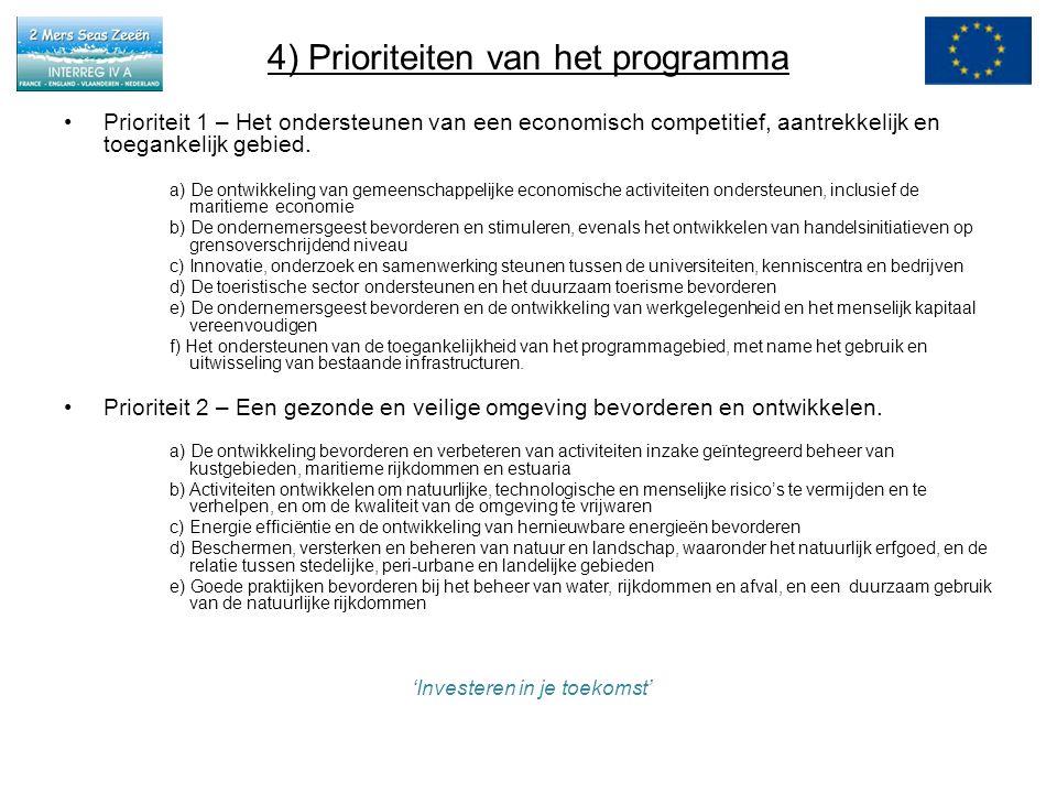 4) Prioriteiten van het programma Prioriteit 1 – Het ondersteunen van een economisch competitief, aantrekkelijk en toegankelijk gebied.