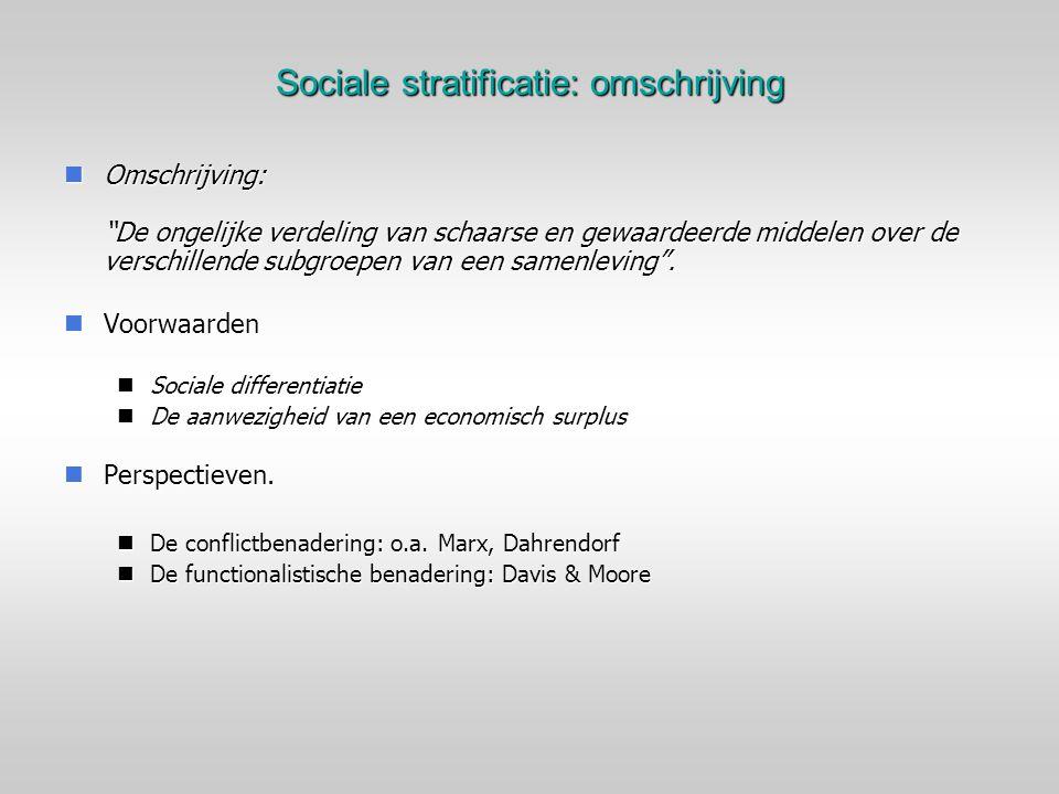 """Sociale stratificatie: omschrijving Omschrijving: """"De ongelijke verdeling van schaarse en gewaardeerde middelen over de verschillende subgroepen van e"""