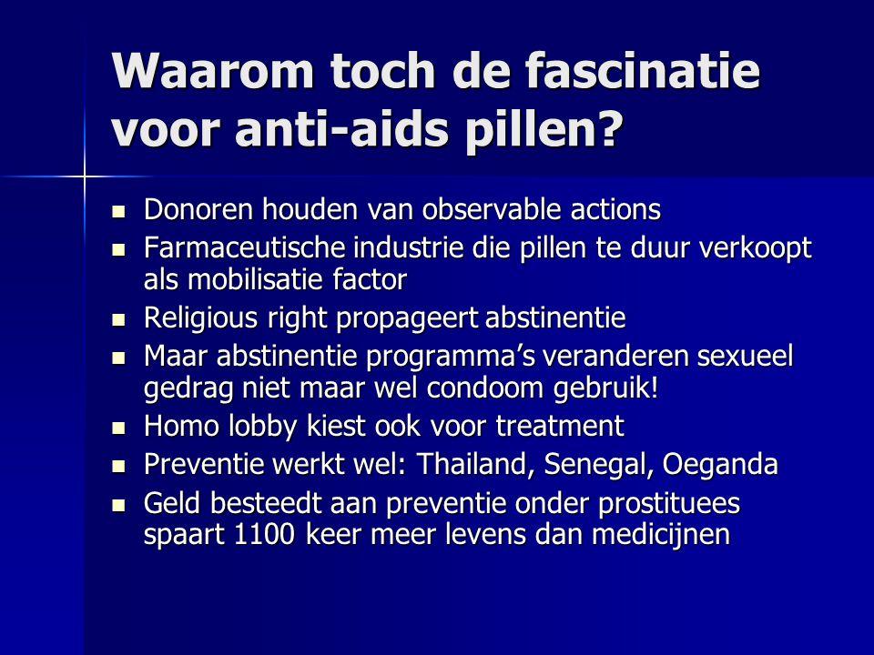 Waarom toch de fascinatie voor anti-aids pillen? Donoren houden van observable actions Donoren houden van observable actions Farmaceutische industrie
