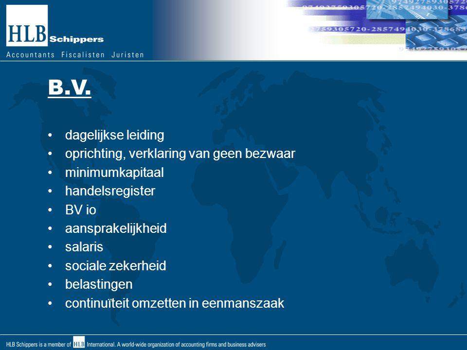 BV BV io voorafgaand aan de oprichting kan de BV al ondernemingsactiviteiten verrichten, de BV is dan nog in oprichting bestuurders of anderen die namens de BV io naar buiten optreden zijn hoofdelijk aansprakelijk eventuele overeenkomsten tijdens de io status worden na oprichting van de BV bekrachtigd door de BV BV io word ook ingeschreven in het handelsregister