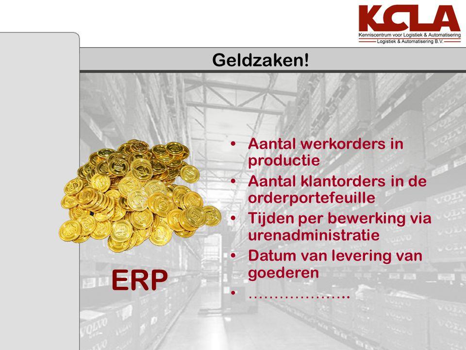 ERP Aantal werkorders in productie Aantal klantorders in de orderportefeuille Tijden per bewerking via urenadministratie Datum van levering van goeder