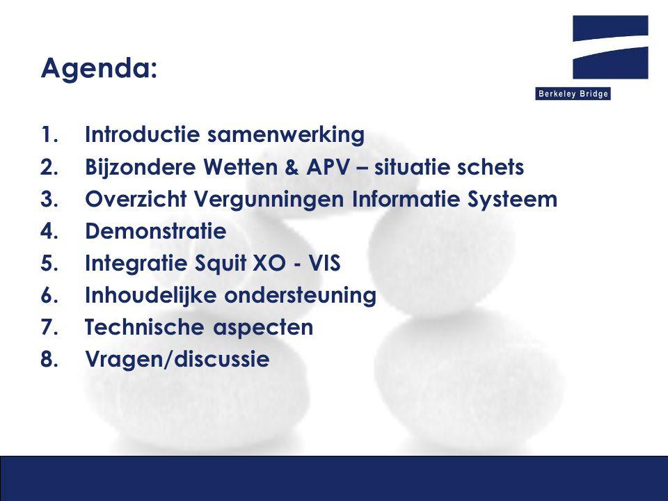 Agenda: 1.Introductie samenwerking 2.Bijzondere Wetten & APV – situatie schets 3.Overzicht Vergunningen Informatie Systeem 4.Demonstratie 5.Integratie