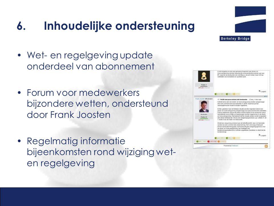 6.Inhoudelijke ondersteuning Wet- en regelgeving update onderdeel van abonnement Forum voor medewerkers bijzondere wetten, ondersteund door Frank Joos