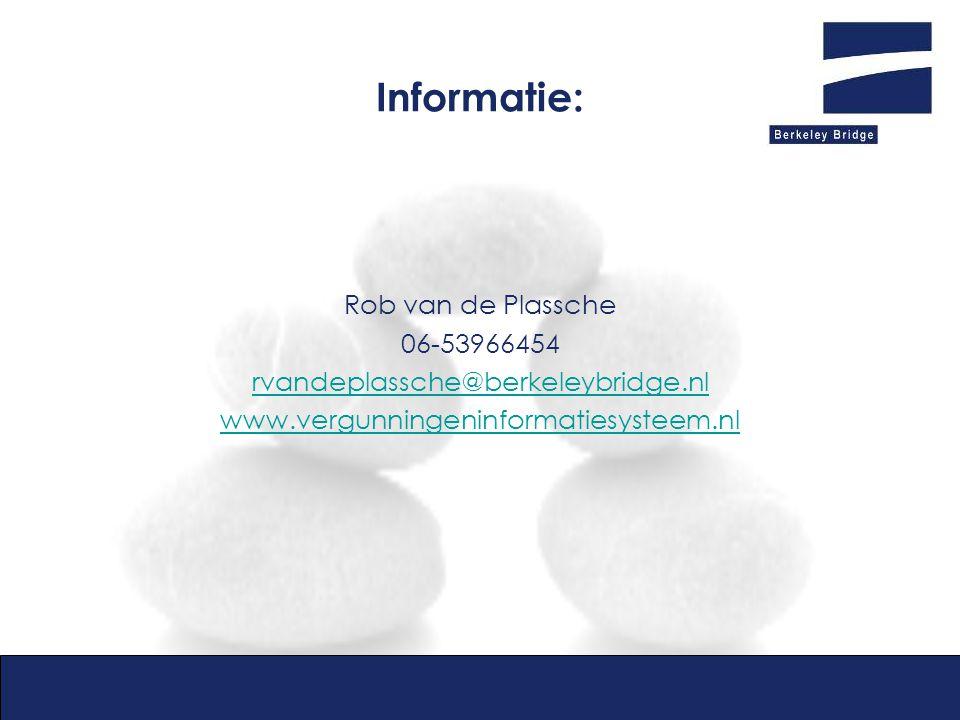Informatie: Rob van de Plassche 06-53966454 rvandeplassche@berkeleybridge.nl www.vergunningeninformatiesysteem.nl