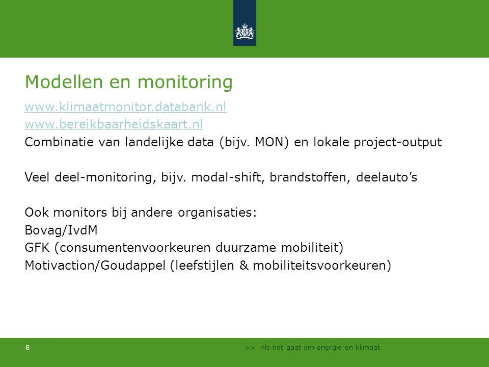 >> Als het gaat om energie en klimaat 8 Modellen en monitoring www.klimaatmonitor.databank.nl www.bereikbaarheidskaart.nl Combinatie van landelijke da
