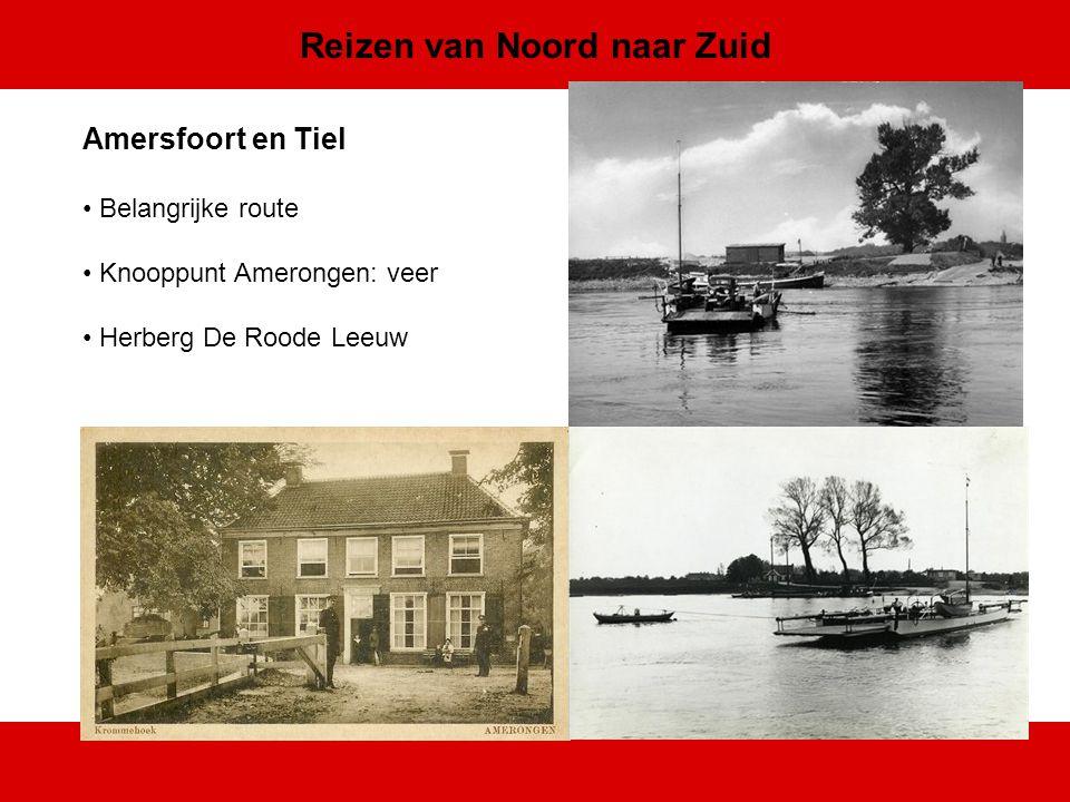 Amersfoort en Tiel Belangrijke route Knooppunt Amerongen: veer Herberg De Roode Leeuw Reizen van Noord naar Zuid